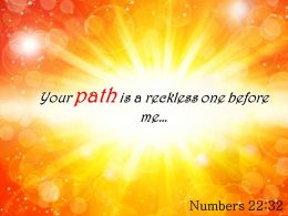 Numbers 22 32 Your Path Is A Reckless One Powerpoint Church Sermon