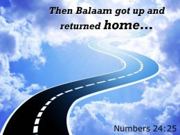 Numbers 24 25 Then Balaam Got Up And Returned Powerpoint Church Sermon