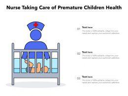 Nurse Taking Care Of Premature Children Health