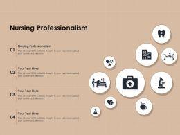 Nursing Professionalism Ppt Powerpoint Presentation Ideas Vector