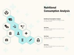 Nutritional Consumption Analysis Ppt Powerpoint Presentation Slides Templates