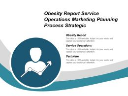 Obesity Report Service Operations Marketing Planning Process Strategic Cpb
