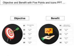 Objective And Benefit With Five Points And Icons Ppt Infographics