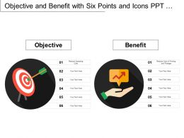 Objective And Benefit With Six Points And Icons Ppt Infographics