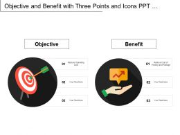 Objective And Benefit With Three Points And Icons Ppt Infographics