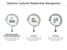 Objective Customer Relationship Management Ppt Powerpoint Presentation Infographic Template Clipart Images Cpb