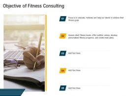 Objective Of Fitness Consulting Create Meal Ppt Powerpoint Presentation Gallery Graphics