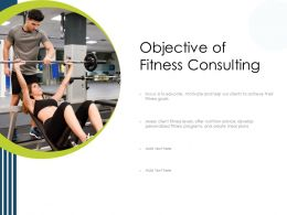 Objective Of Fitness Consulting Educate Plans Powerpoint Presentation Tips