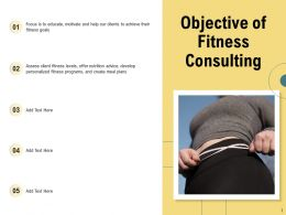 Objective Of Fitness Consulting Nutrition Advice Levels Ppt Powerpoint Presentation Ideas
