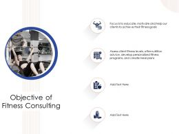 Objective Of Fitness Consulting Nutrition Plan Powerpoint Presentation Design