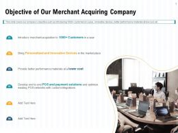 Objective Of Our Merchant Acquiring Company Custom Ppt Powerpoint Presentation Model Diagrams