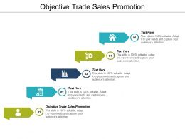 Objective Trade Sales Promotion Ppt Powerpoint Presentation Portfolio Structure Cpb