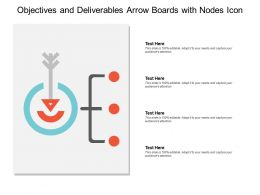Objectives And Deliverables Arrow Boards With Nodes Icon