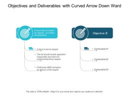 Objectives And Deliverables With Curved Arrow Down Ward