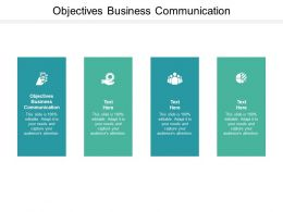 Objectives Business Communication Ppt Powerpoint Presentation Gallery Designs Cpb