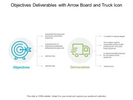 Objectives Deliverables With Arrow Board And Truck Icon
