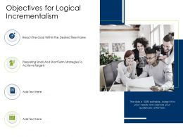 Objectives For Logical Incrementalism Reach Ppt Powerpoint Presentation Portfolio Shapes