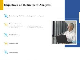 Objectives Of Retirement Analysis Retirement Analysis Ppt Infographic Template Ideas