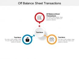 Off Balance Sheet Transactions Ppt Powerpoint Presentation Gallery Example Cpb