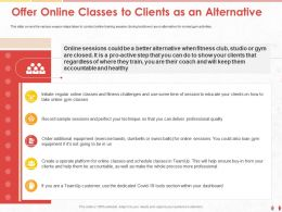 Offer Online Classes To Clients As An Alternative Time Ppt Powerpoint Presentation Model Elements