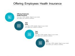 Offering Employees Health Insurance Ppt Powerpoint Presentation Ideas Brochure Cpb