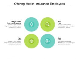 Offering Health Insurance Employees Ppt Powerpoint Presentation Infographics Ideas Cpb