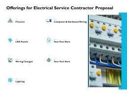 Offerings For Electrical Service Contractor Proposal Ppt Powerpoint Presentation File