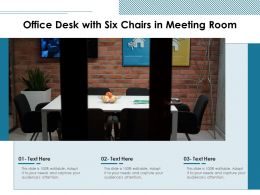 Office Desk With Six Chairs In Meeting Room