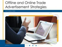 Offline And Online Trade Advertisement Strategies Powerpoint Presentation Slides