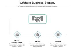 Offshore Business Strategy Ppt Powerpoint Presentation Outline Layouts Cpb