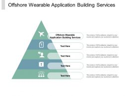 Offshore Wearable Application Building Services Ppt Powerpoint Presentation Icon Guide Cpb