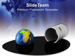 Oil Barrel And Globe In Spilled Oil Business Powerpoint Templates Ppt Themes And Graphics