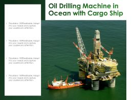 Oil Drilling Machine In Ocean With Cargo Ship