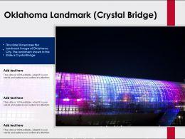 Oklahoma Landmark Crystal Bridge Powerpoint Presentation PPT Template