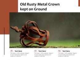 Old Rusty Metal Crown Kept On Ground