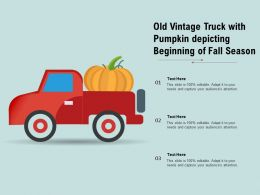 Old Vintage Truck With Pumpkin Depicting Beginning Of Fall Season