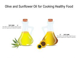 Olive And Sunflower Oil For Cooking Healthy Food