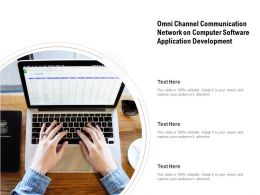 Omni Channel Communication Network On Computer Software Application Development
