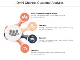 Omni Channel Customer Analytics Ppt Powerpoint Presentation Styles Slideshow Cpb