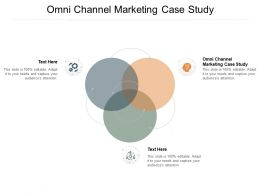 Omni Channel Marketing Case Study Ppt Powerpoint Presentation Introduction Cpb