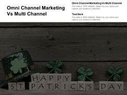 Omni Channel Marketing Vs Multi Channel Ppt Powerpoint Presentation Ideas Templates Cpb