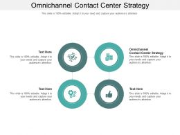 Omnichannel Contact Center Strategy Ppt Powerpoint Presentation Show Design Ideas Cpb