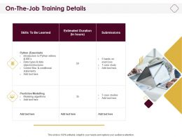 On The Job Training Details Ppt Powerpoint Presentation Model Graphics