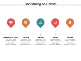 Onboarding As Service Ppt Powerpoint Presentation Professional Display Cpb