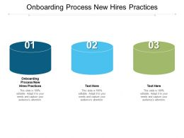 Onboarding Process New Hires Practices Ppt Powerpoint Presentation Infographics Good Cpb