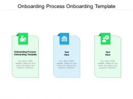 Onboarding Process Onboarding Template Ppt Powerpoint Presentation Icon Layout Cpb