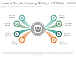 One Evaluate Suppliers Develop Strategy Ppt Slides