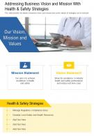 One Page Addressing Business Vision And Mission With Health And Safety Strategies PPT PDF Document