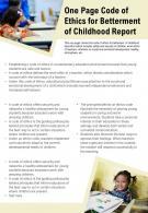 One Page Code Of Ethics For Betterment Of Childhood Report Presentation Report Infographic PPT PDF Document