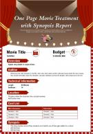 One Page Movie Treatment With Synopsis Report Presentation Report Infographic PPT PDF Document